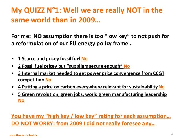 www.florence-school.eu My QUIZZ N°1: Well we are really NOT in the same world than in 2009… For me: NO assumption there is...