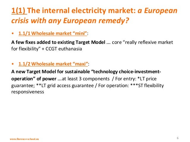 www.florence-school.eu 1(1) The internal electricity market: a European crisis with any European remedy? • 1.1/1 Wholesale...