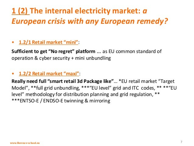 www.florence-school.eu 1 (2) The internal electricity market: a European crisis with any European remedy? • 1.2/1 Retail m...