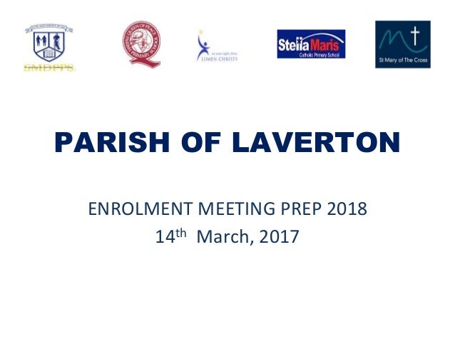 PARISH OF LAVERTON ENROLMENT MEETING PREP 2018 14th March, 2017