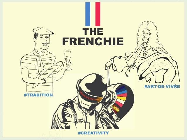THE  FRENCHIE  #TRADITION  #ART-DE-VIVRE  #CREATIVITY