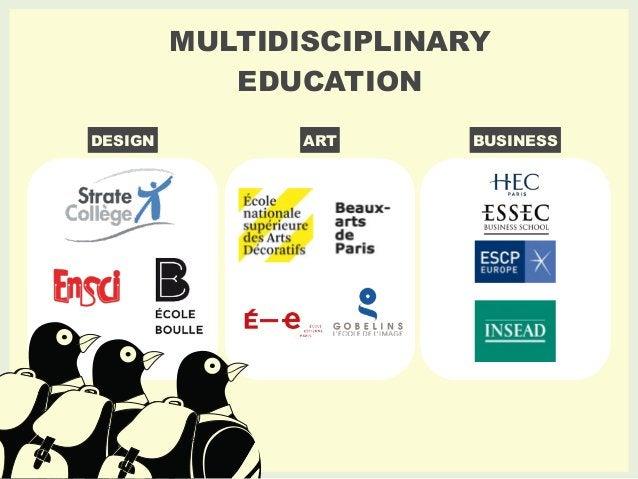 MULTIDISCIPLINARY  EDUCATION  DESIGN ART BUSINESS