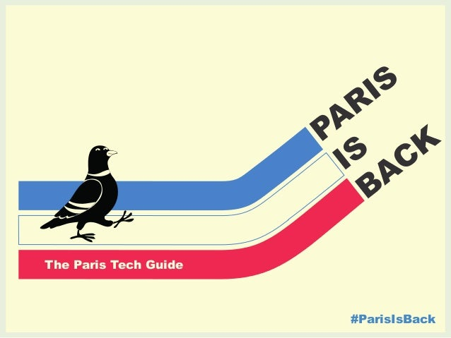 The Paris Tech Guide  #ParisIsBack