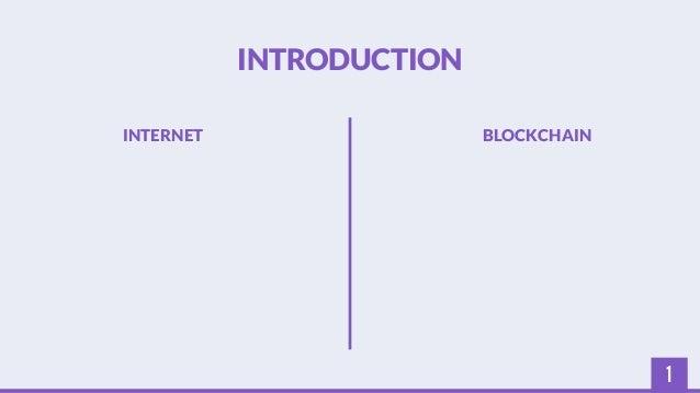 1  INTRODUCTION  INTERNET BLOCKCHAIN