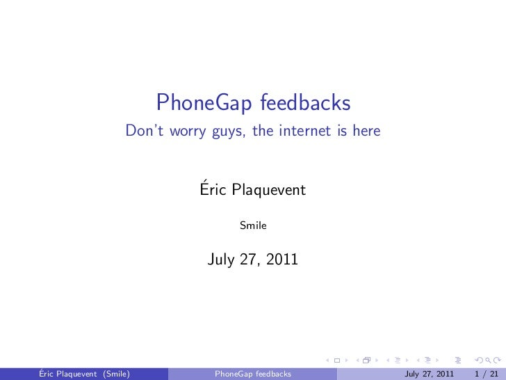 PhoneGap feedbacks                     Don't worry guys, the internet is here                                ´            ...