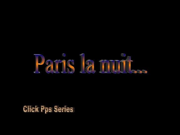 Paris la nuit... Click Pps Series