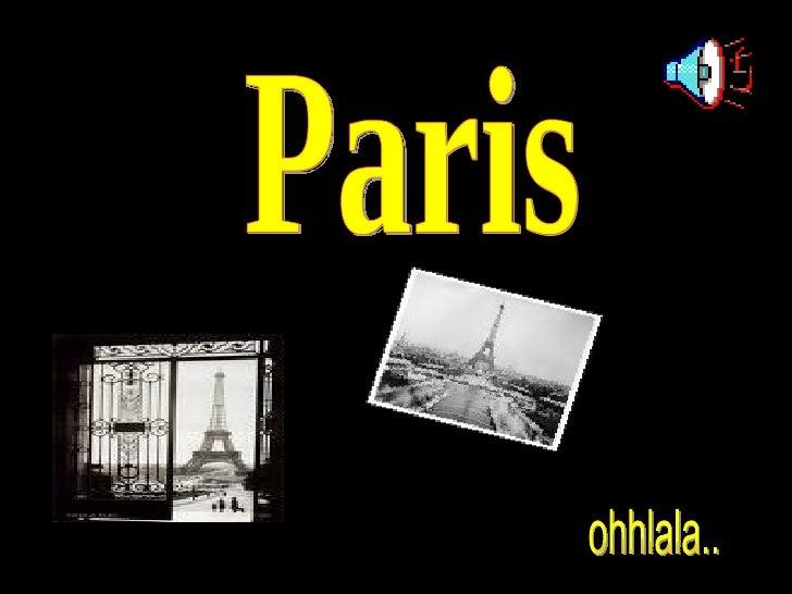 Paris ohhlala..