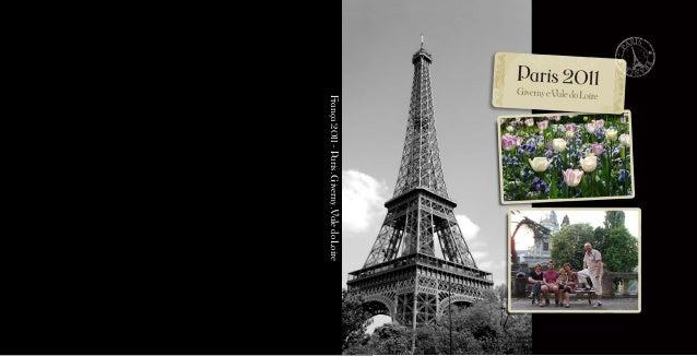 França 2011 - Paris . Giverny . Vale do Loire