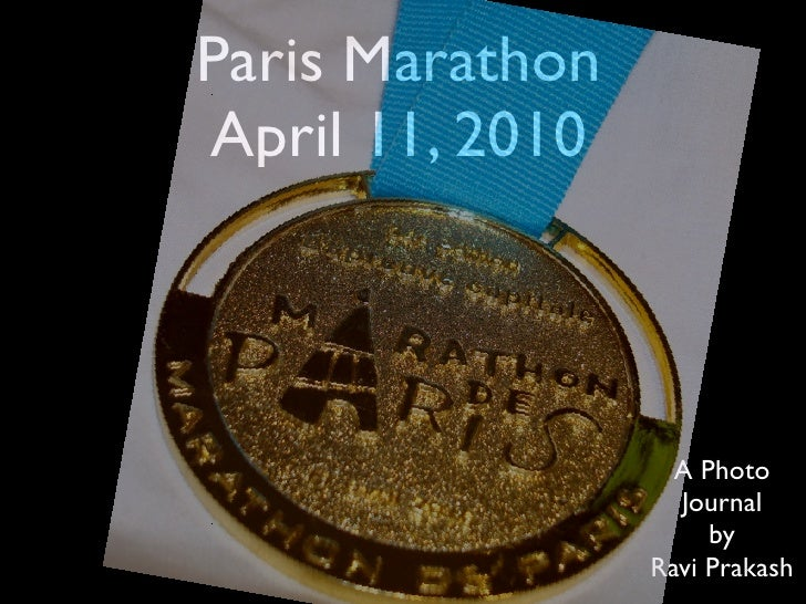 Paris Marathon April 11, 2010                       A Photo                    Journal                       by           ...