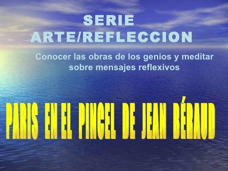 PARIS  EN EL  PINCEL  DE  JEAN  BÉRAUD Conocer las obras de los genios y meditar  sobre mensajes reflexivos   SERIE  ARTE/...