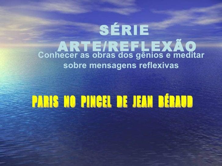 PARIS  NO  PINCEL  DE  JEAN  BÉRAUD Conhecer as obras dos gênios e meditar  sobre mensagens reflexivas   SÉRIE  ARTE/REFLE...