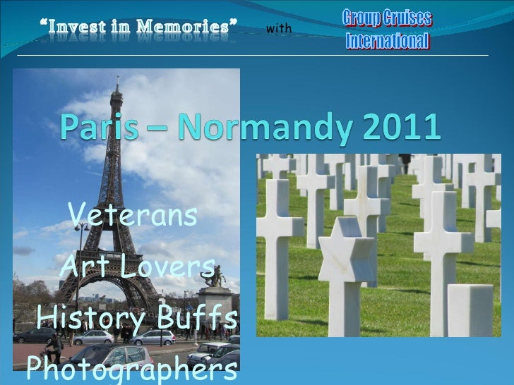 Veterans Art Lovers History Buffs Photographers