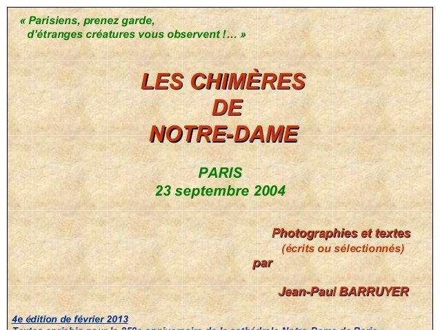 «Parisiens,prenezgarde, d'étrangescréaturesvousobservent!…» LESCHIMÈRESLESCHIMÈRES DEDE NOTRE-DAM...
