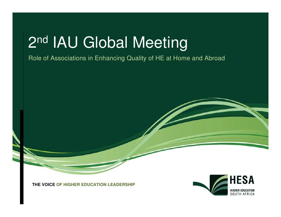 2nd IAU Global MeetingRole of Associations in Enhancing Quality of HE at Home and Abroad THE VOICE OF HIGHER EDUCATION LEA...
