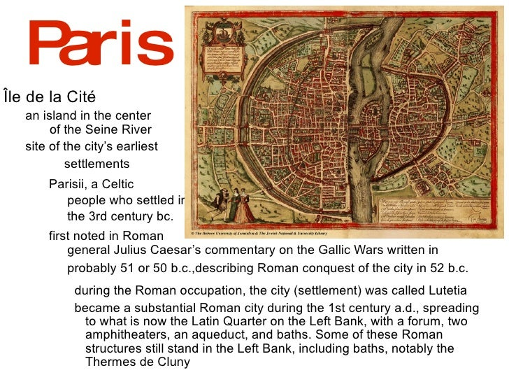 Paris <ul><li>Île de la Cité </li><ul><li>an island in the center  </li></ul></ul>of the Seine River <ul><ul><li>site of t...
