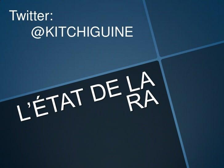 L'ÉTAT DE LA RA<br />Twitter: <br />@KITCHIGUINE<br />
