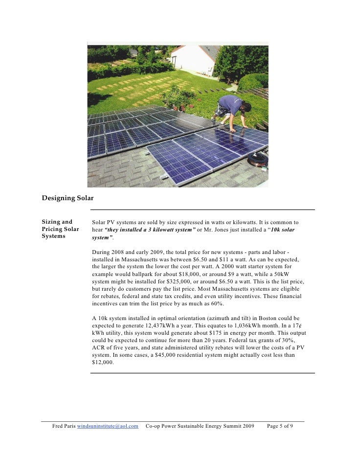 Designing Solar   Sizing and         Solar PV systems are sold by size expressed in watts or kilowatts. It is common to Pr...