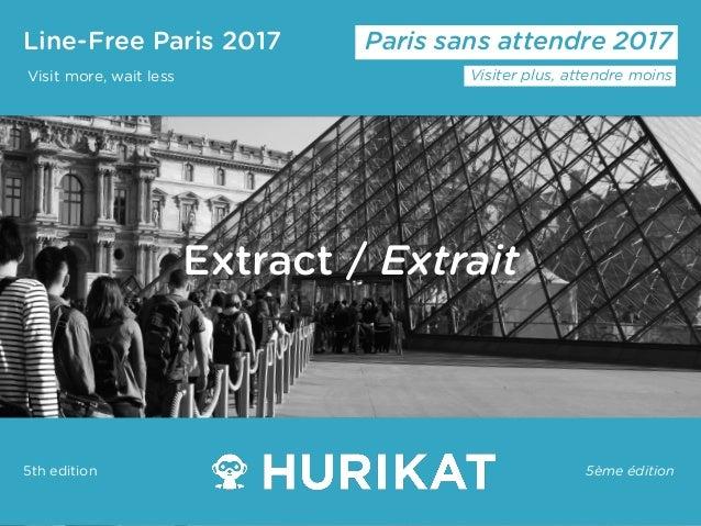 Line-Free Paris 2017 Visit more, wait less Paris sans attendre 2017 Visiter plus, attendre moins 5ème édition5th edition E...