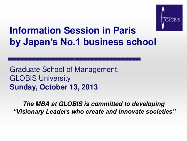 Information Session in Paris by Japan's No.1 business school Graduate School of Management, GLOBIS University Sunday, Octo...