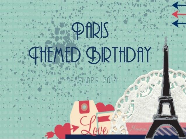 Paris Themed Birthday December 2014