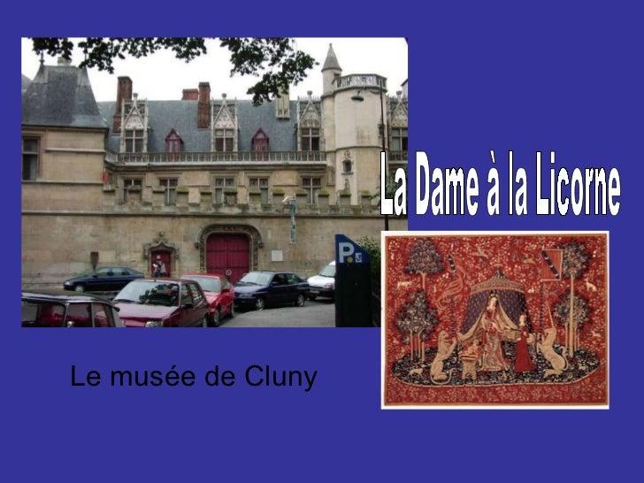 Le musée de Cluny La Dame à la Licorne