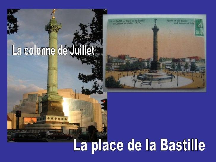 La place de la Bastille La colonne de Juillet