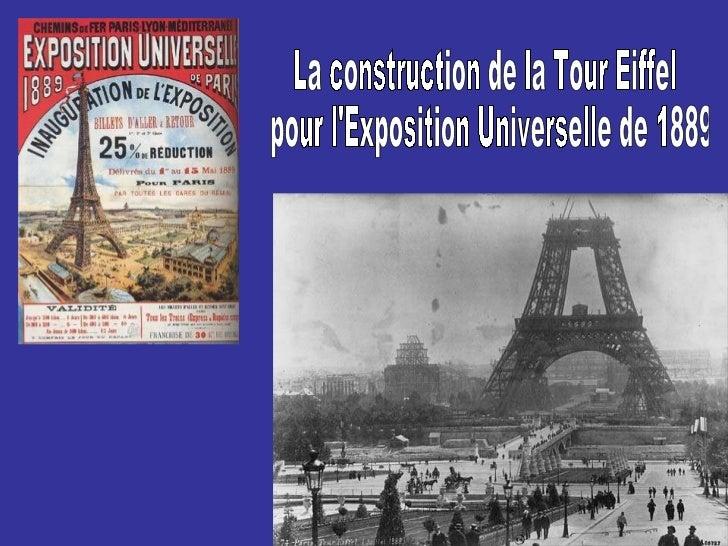 La construction de la Tour Eiffel pour l'Exposition Universelle de 1889