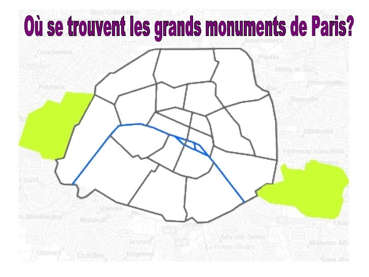 Où se trouvent les grands monuments de Paris?