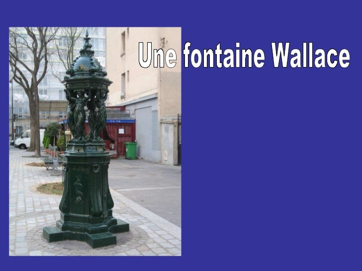 Une fontaine Wallace