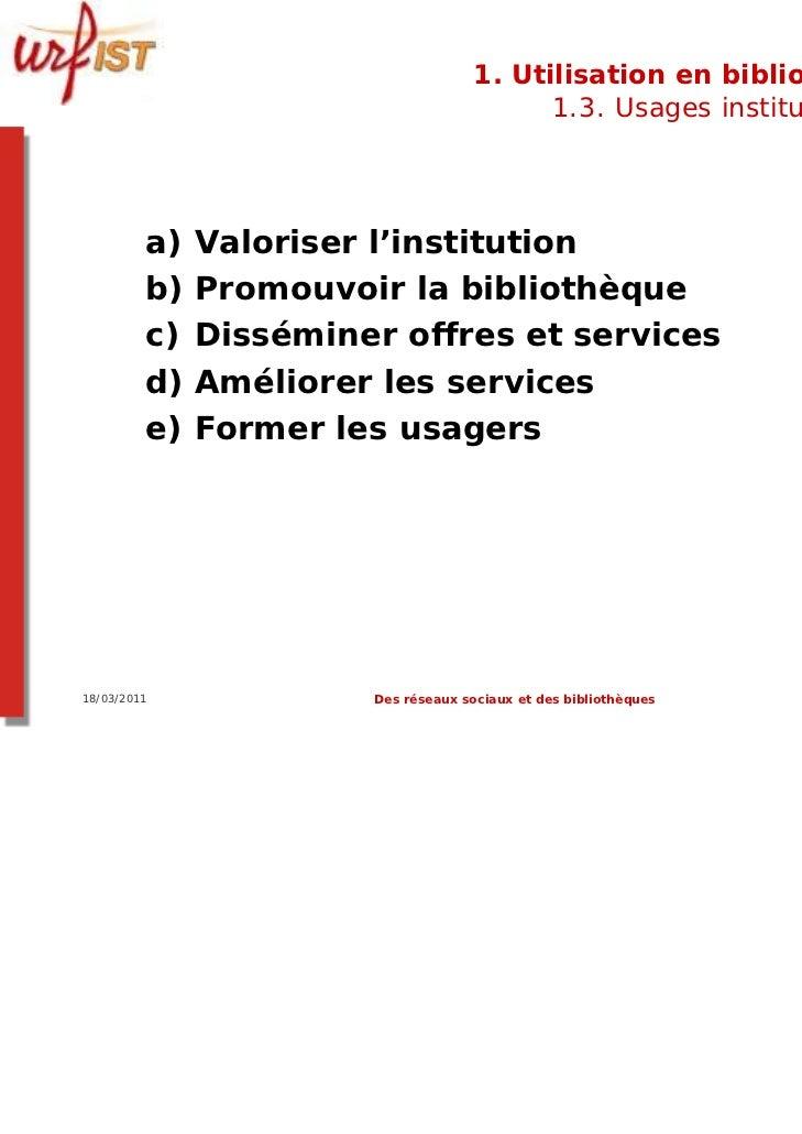 1. Utilisation en bibliothèque                                         1.3. Usages institutionnels         a) Valoriser l'...