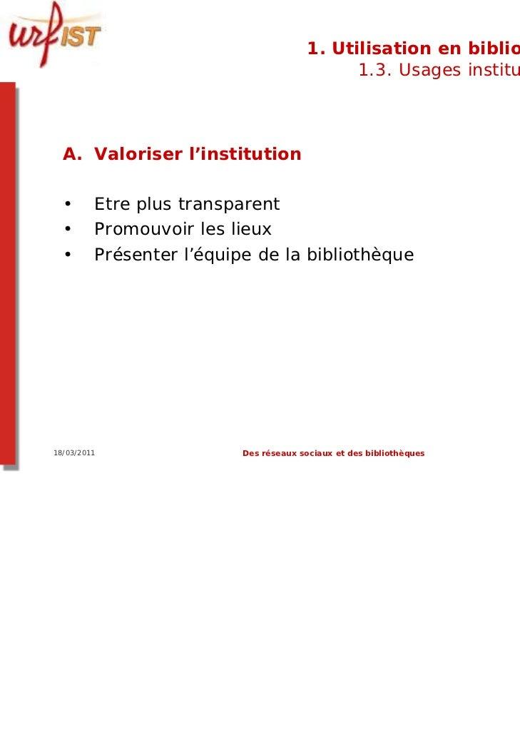 1. Utilisation en bibliothèque                                              1.3. Usages institutionnels  A. Valoriser l'in...
