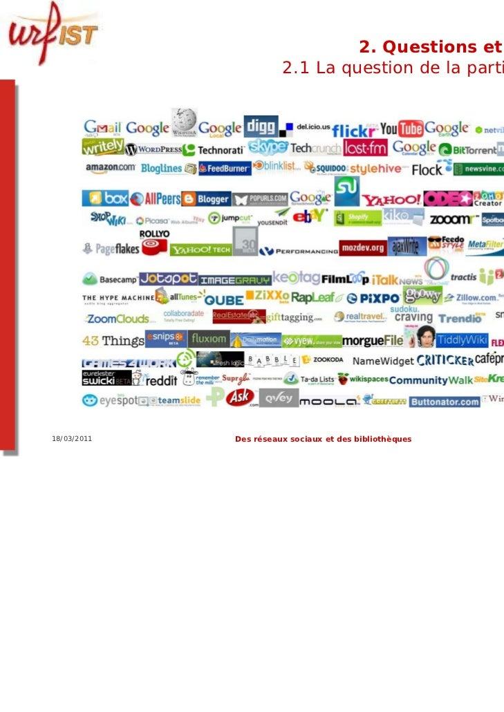 2. Questions et limites                       2.1 La question de la participation18/03/2011   Des réseaux sociaux et des b...