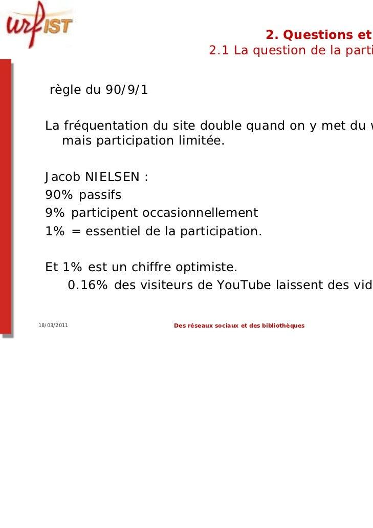 2. Questions et limites                                2.1 La question de la participation   règle du 90/9/1  La fréquenta...