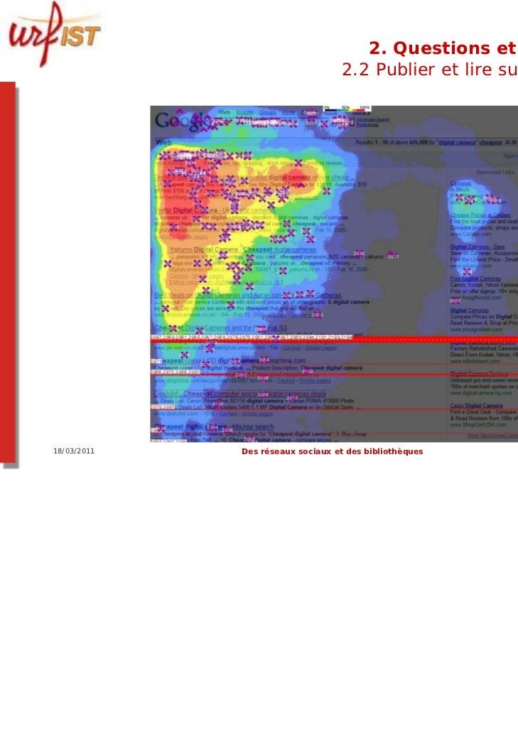2. Questions et limites                                  2.2 Publier et lire sur le web18/03/2011   Des réseaux sociaux et...