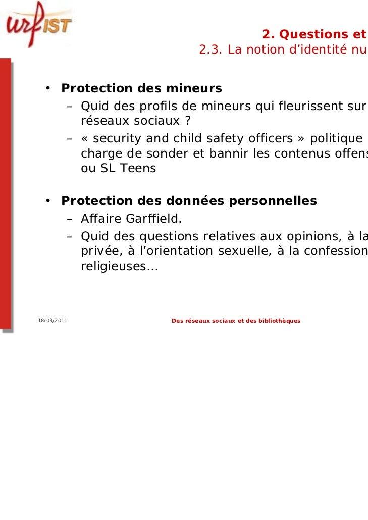 2. Questions et limites                              2.3. La notion d'identité numérique  • Protection des mineurs     – Q...
