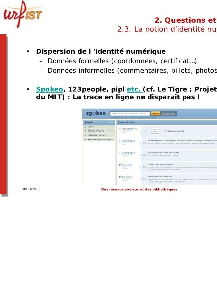 2. Questions et limites                               2.3. La notion d'identité numérique  • Dispersion de l 'identité num...