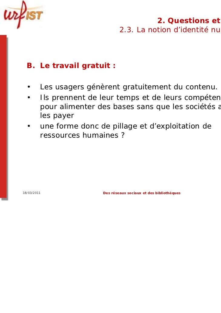 2. Questions et limites                                 2.3. La notion d'identité numérique  B. Le travail gratuit :  •   ...