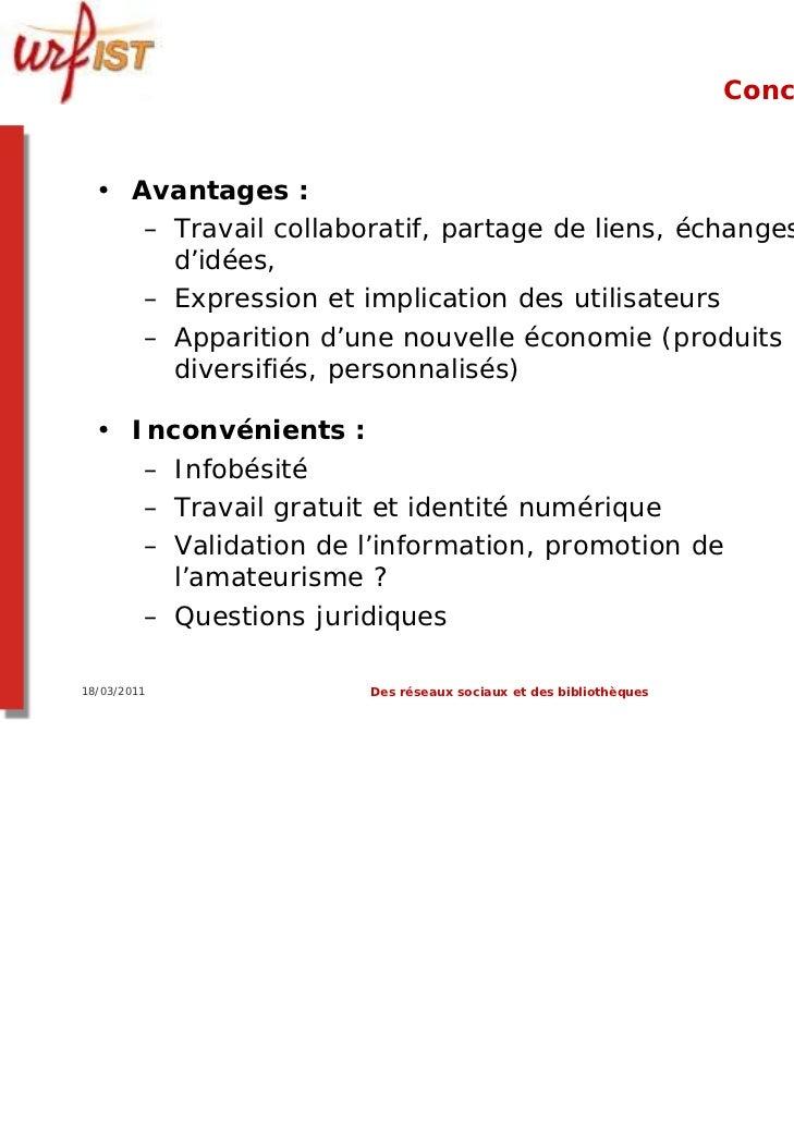 Conclusions  • Avantages :     – Travail collaboratif, partage de liens, échanges       d'idées,     – Expression et impli...