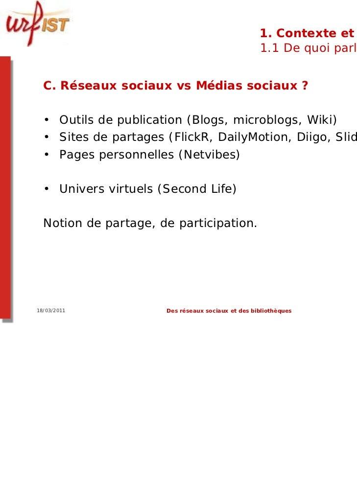 1. Contexte et usages                                                   1.1 De quoi parle-t-on ?  C. Réseaux sociaux vs Mé...