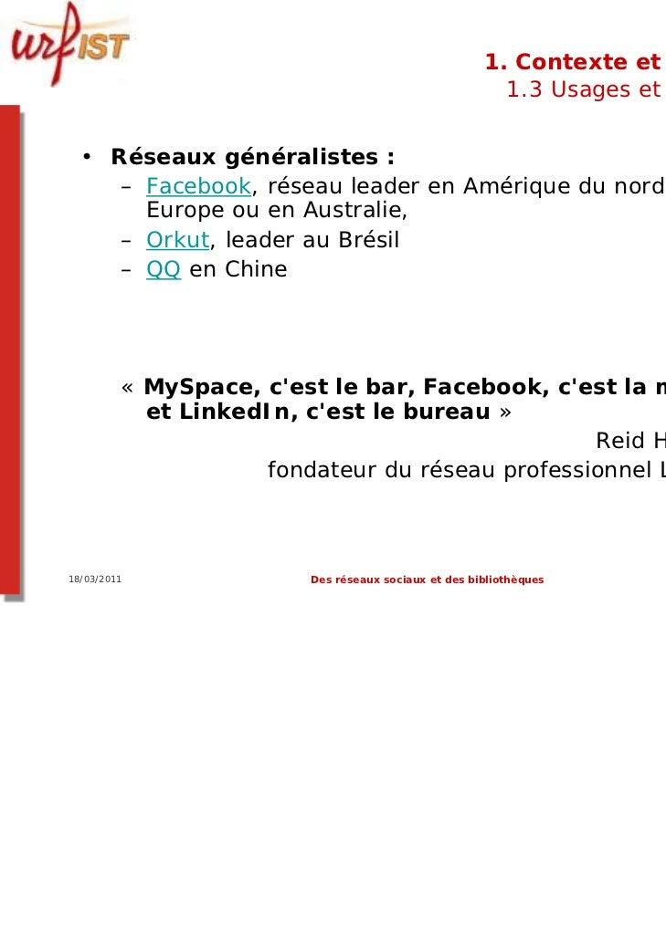 1. Contexte et usages                                                       1.3 Usages et usagers  • Réseaux généralistes ...