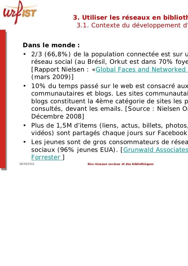 3. Utiliser les réseaux en bibliothèque ?                  3.1. Contexte du développement d'internet  Dans le monde :  • 2...