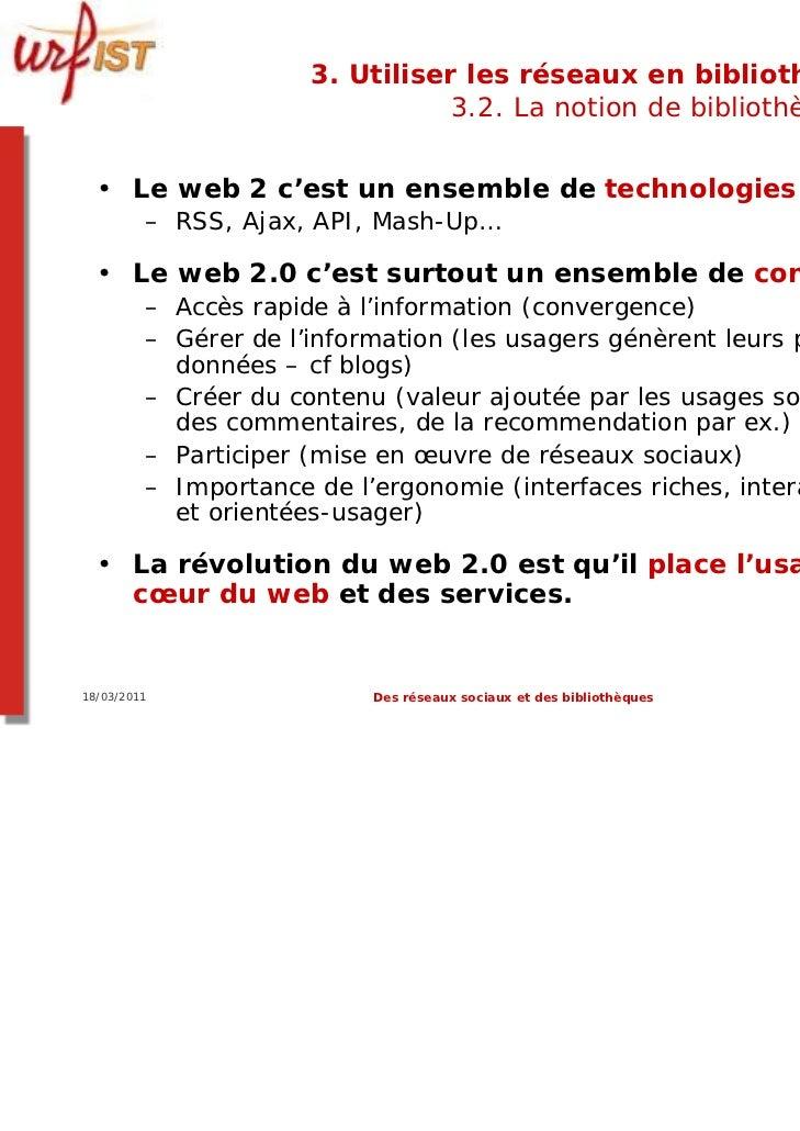 3. Utiliser les réseaux en bibliothèque ?                                3.2. La notion de bibliothèque 2.0  • Le web 2 c'...