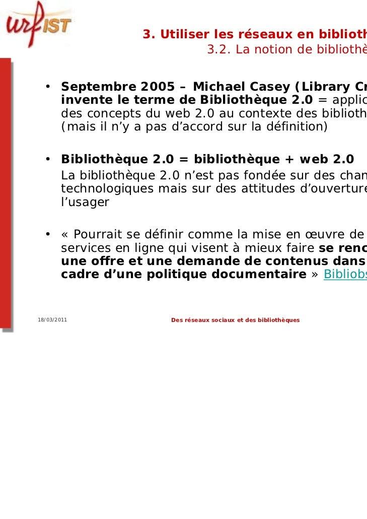 3. Utiliser les réseaux en bibliothèque ?                            3.2. La notion de bibliothèque 2.0  • Septembre 2005 ...