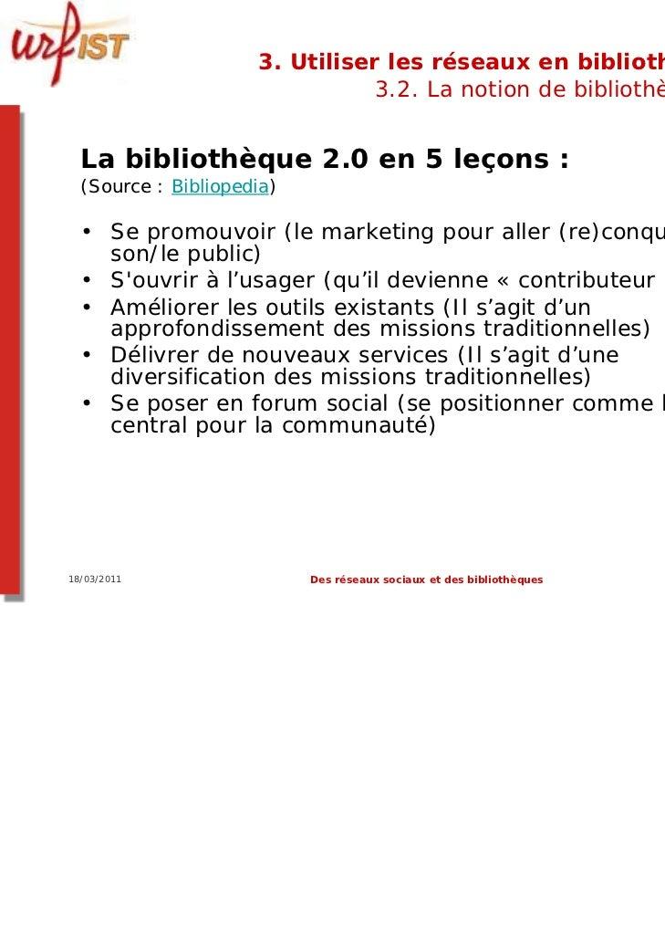 3. Utiliser les réseaux en bibliothèque ?                                3.2. La notion de bibliothèque 2.0  La bibliothèq...
