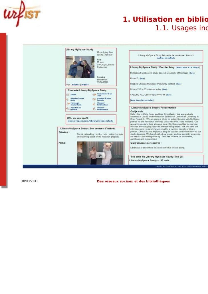 1. Utilisation en bibliothèque                                     1.1. Usages individuels18/03/2011   Des réseaux sociaux...