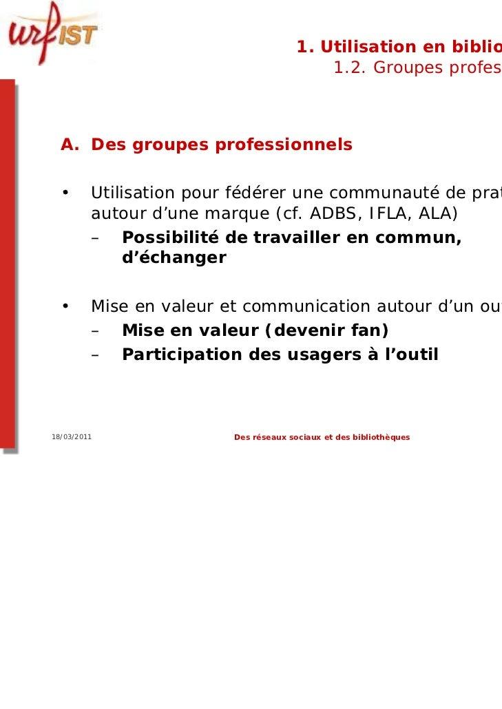 1. Utilisation en bibliothèque                                           1.2. Groupes professionnels  A. Des groupes profe...