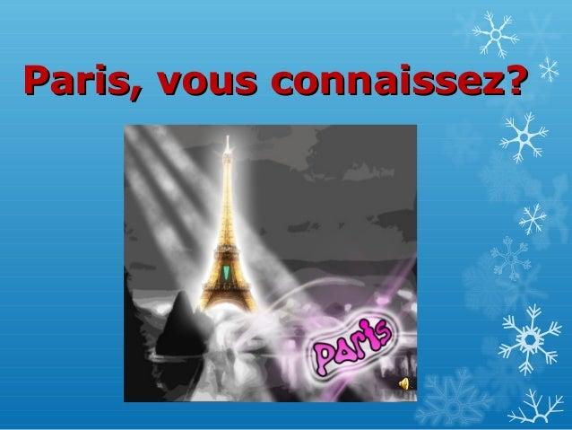 Paris, vous connaissez?