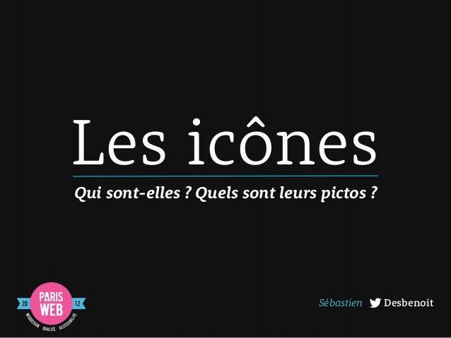 Les icônes : Qui sont-elles ? Quelles sont leurs pictos ?