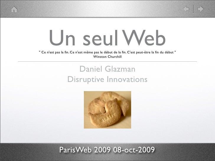 """Un seul Web """" Ce n'est pas la fin. Ce n'est même pas le début de la fin. C'est peut-être la fin du début """"                   ..."""