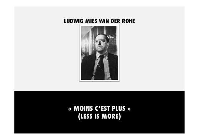 LUDWIG MIES VAN DER ROHE  «MOINS C'EST PLUS » (LESS IS MORE)